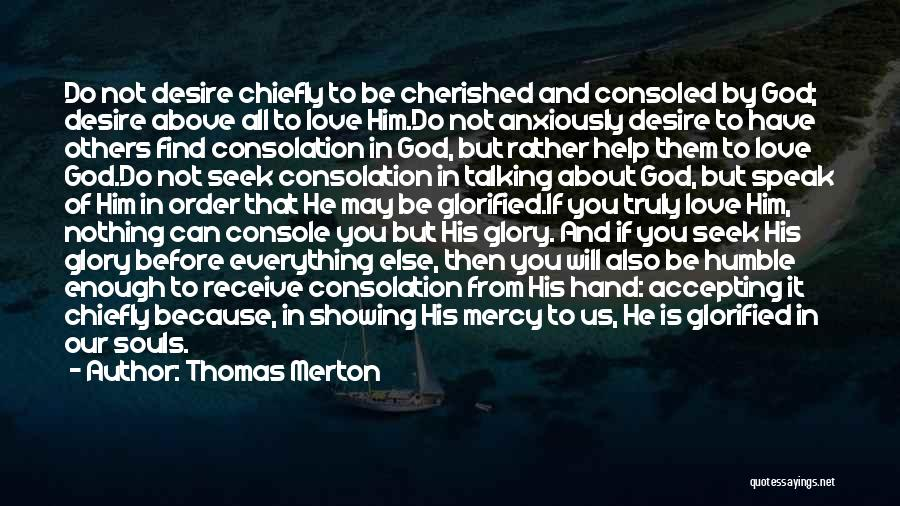 Others Not Accepting You Quotes By Thomas Merton