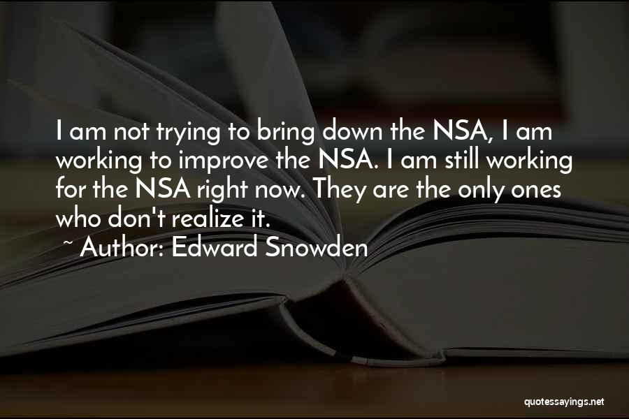 Others Trying To Bring You Down Quotes By Edward Snowden