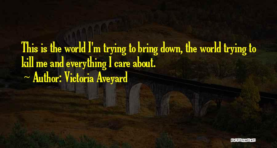 Others Trying To Bring You Down Quotes By Victoria Aveyard
