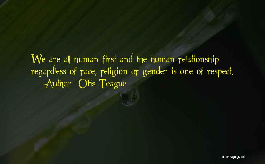 Otis Teague Quotes 2141677
