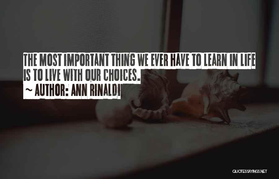 Our Choices In Life Quotes By Ann Rinaldi