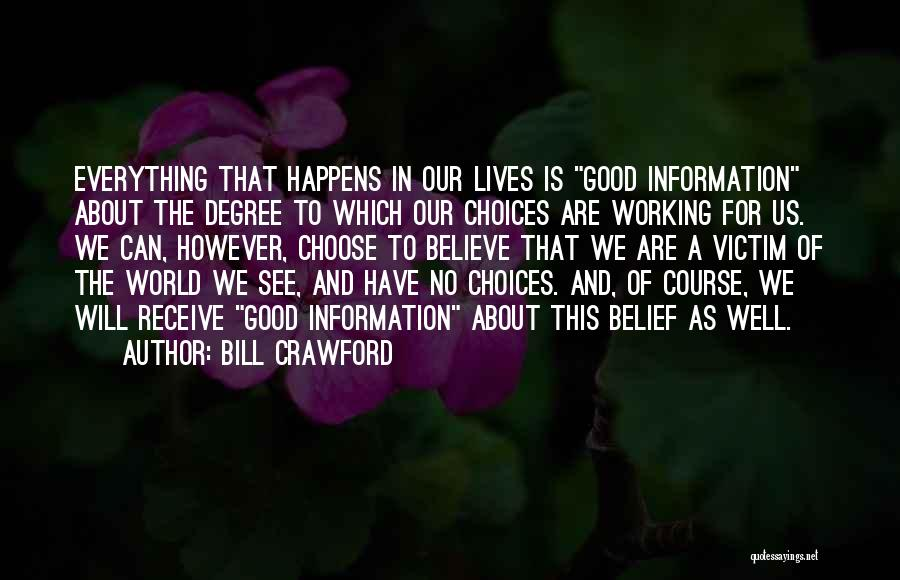 Our Choices In Life Quotes By Bill Crawford