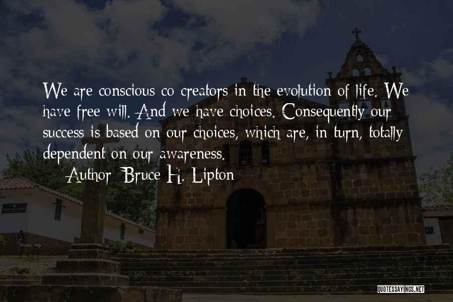 Our Choices In Life Quotes By Bruce H. Lipton