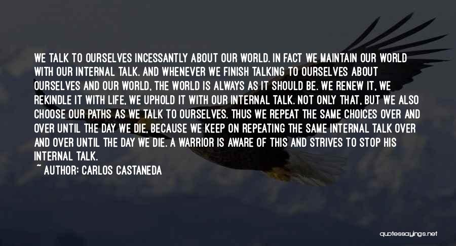 Our Choices In Life Quotes By Carlos Castaneda