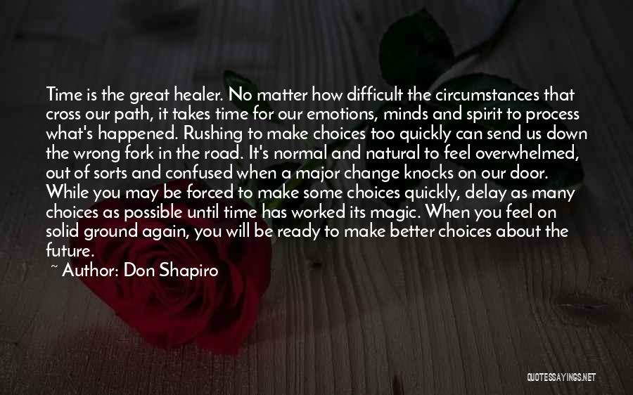Our Choices In Life Quotes By Don Shapiro