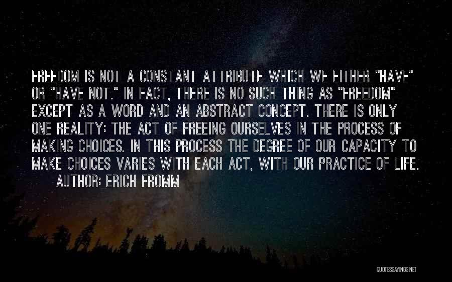 Our Choices In Life Quotes By Erich Fromm