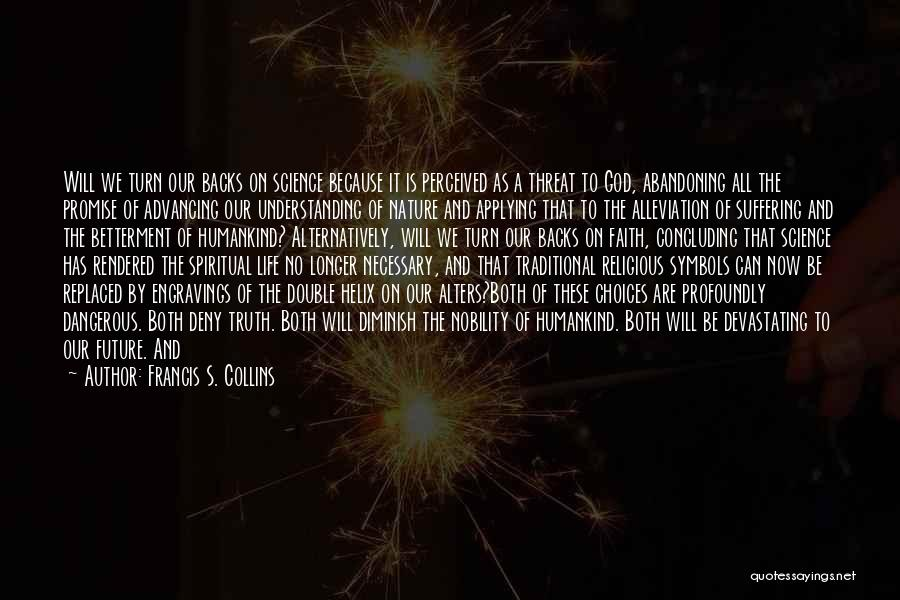 Our Choices In Life Quotes By Francis S. Collins