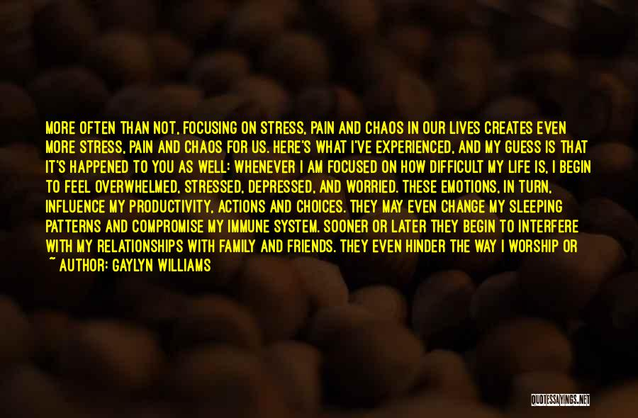 Our Choices In Life Quotes By Gaylyn Williams
