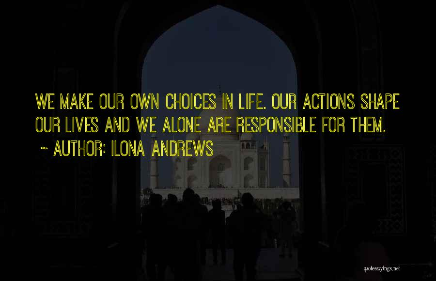 Our Choices In Life Quotes By Ilona Andrews