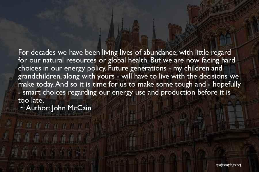 Our Choices In Life Quotes By John McCain