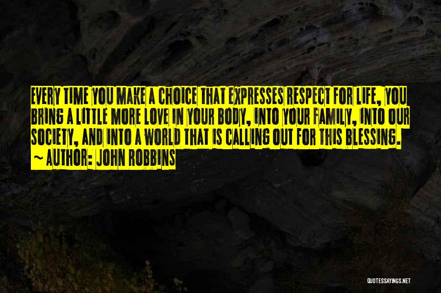 Our Choices In Life Quotes By John Robbins