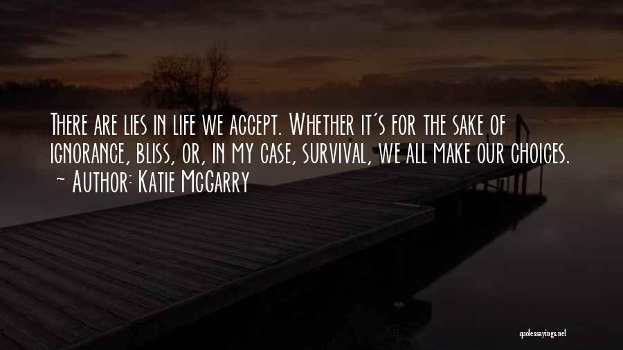 Our Choices In Life Quotes By Katie McGarry