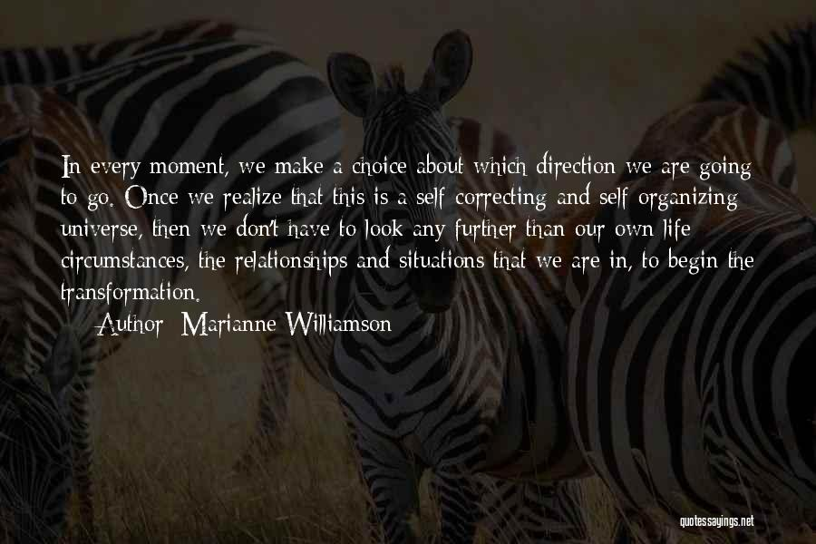 Our Choices In Life Quotes By Marianne Williamson