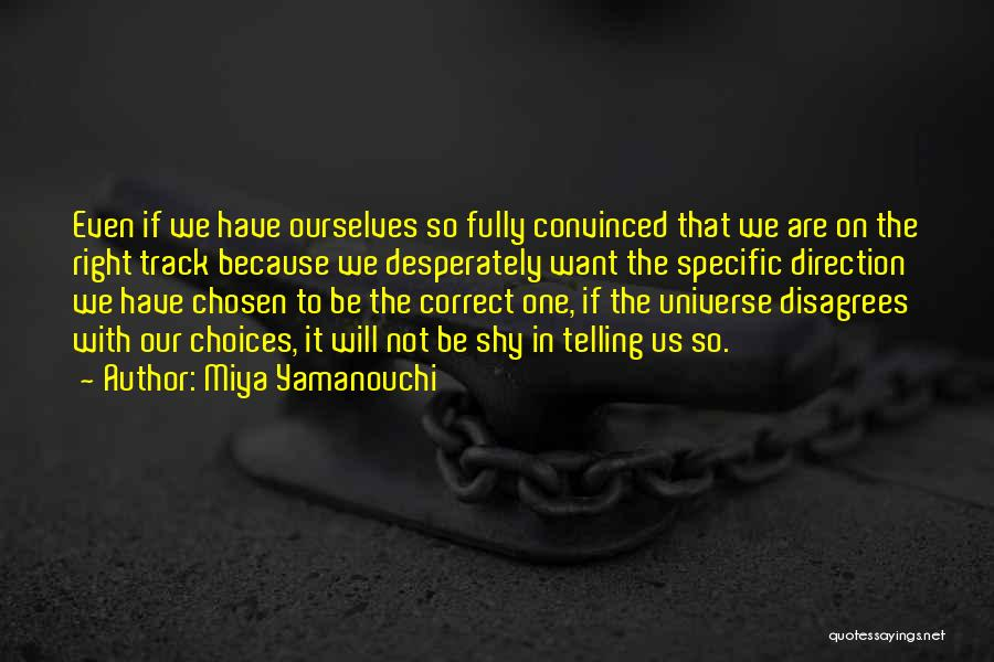 Our Choices In Life Quotes By Miya Yamanouchi