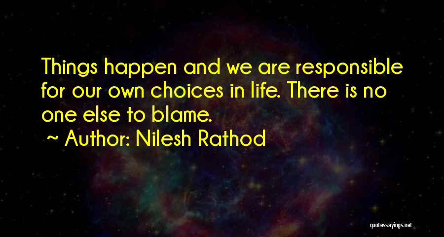 Our Choices In Life Quotes By Nilesh Rathod