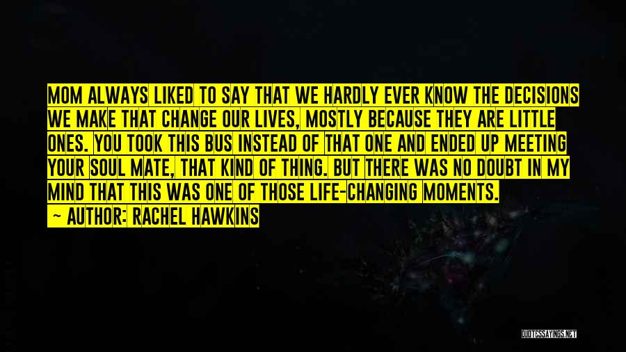 Our Choices In Life Quotes By Rachel Hawkins