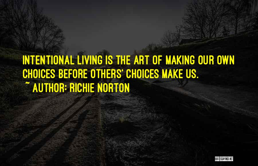 Our Choices In Life Quotes By Richie Norton