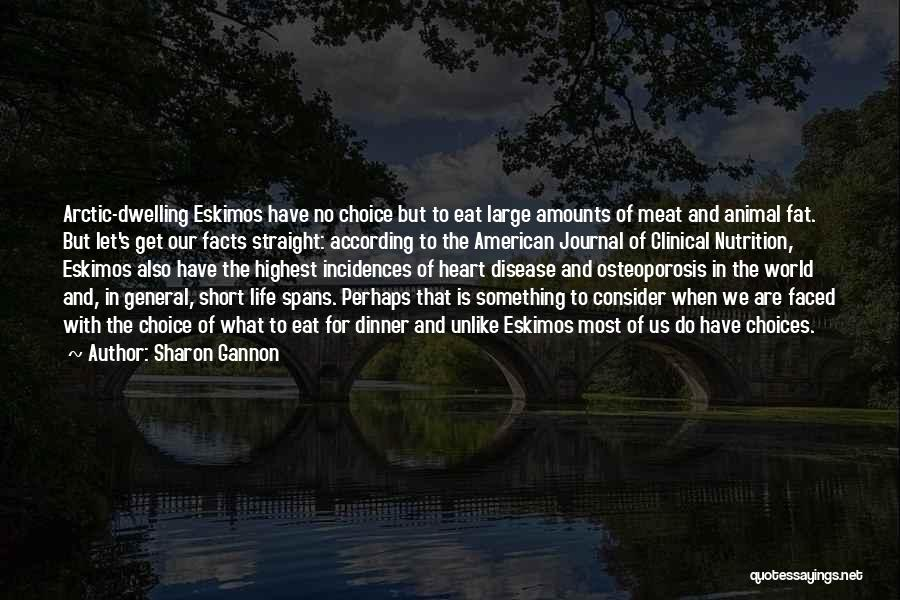 Our Choices In Life Quotes By Sharon Gannon
