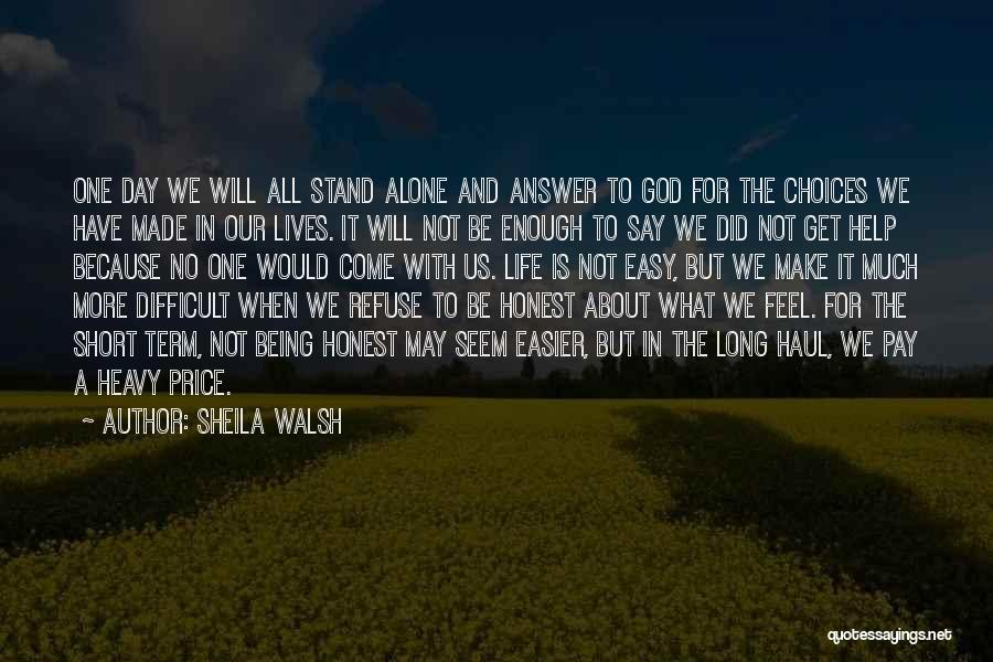 Our Choices In Life Quotes By Sheila Walsh