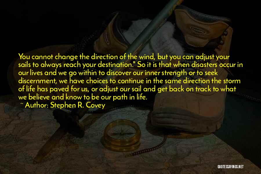 Our Choices In Life Quotes By Stephen R. Covey
