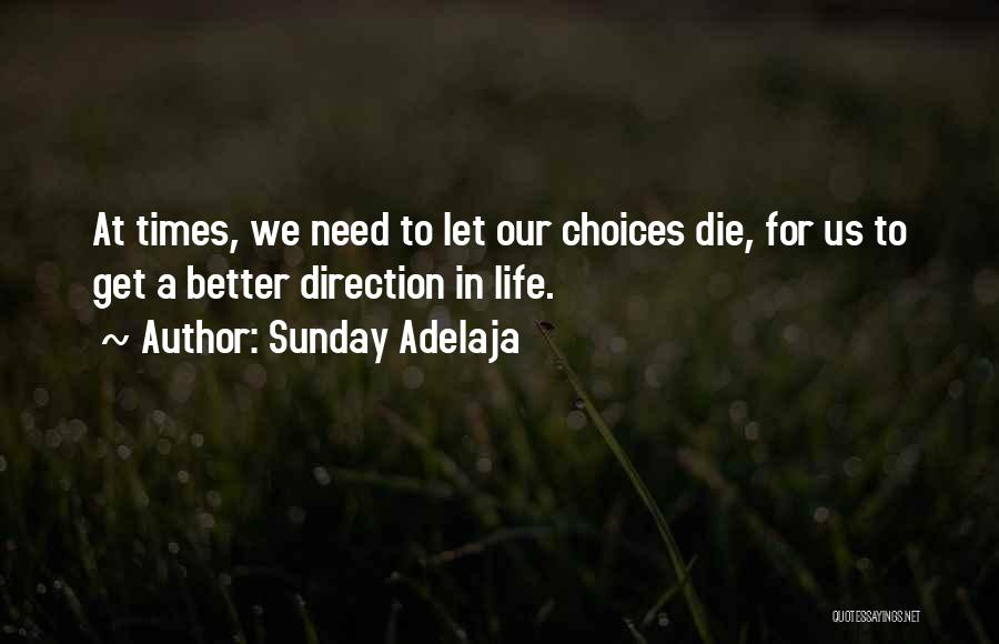 Our Choices In Life Quotes By Sunday Adelaja