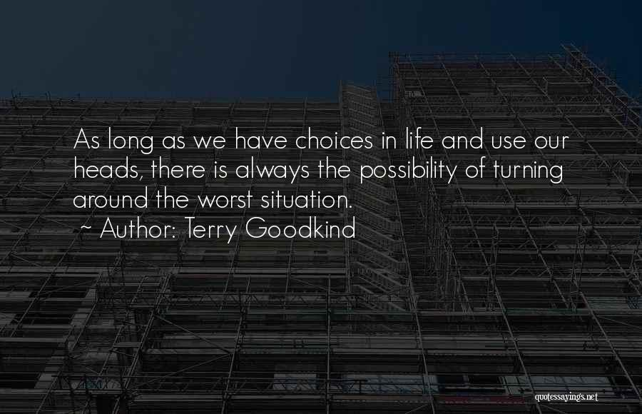 Our Choices In Life Quotes By Terry Goodkind