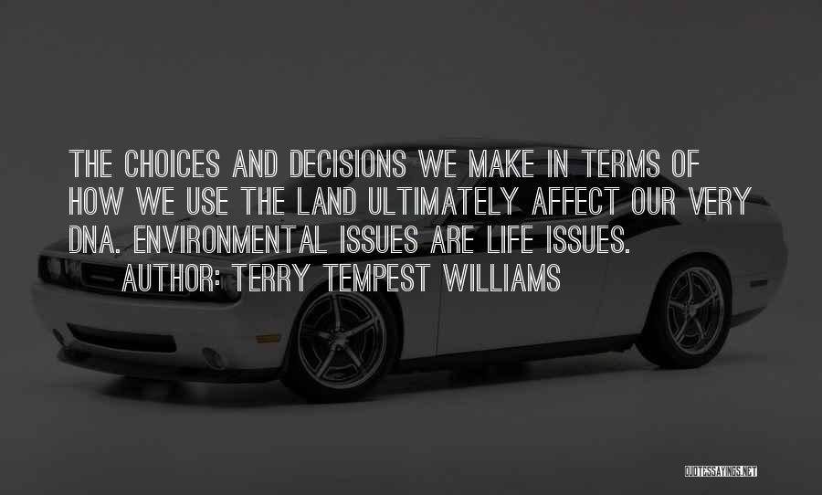 Our Choices In Life Quotes By Terry Tempest Williams