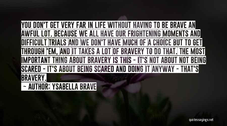 Our Choices In Life Quotes By Ysabella Brave