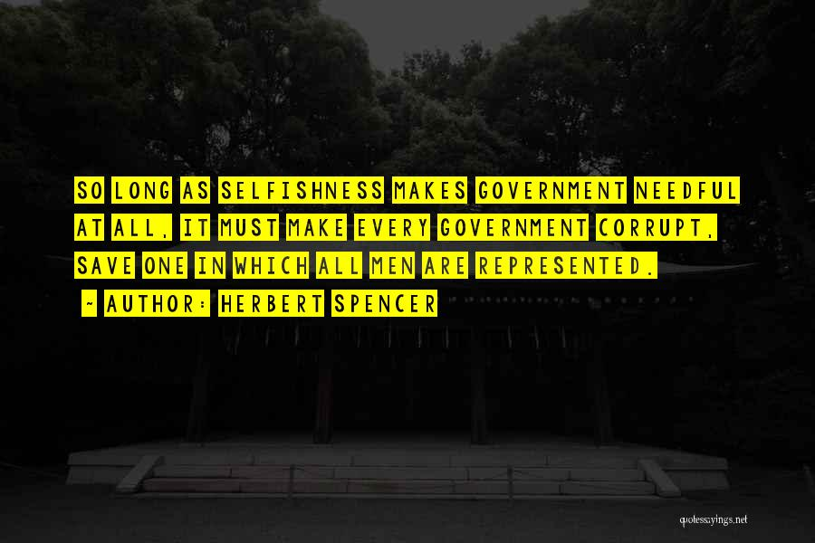 Our Corrupt Government Quotes By Herbert Spencer