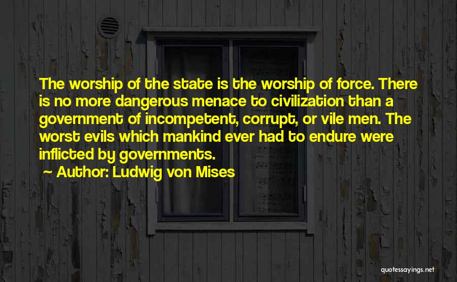 Our Corrupt Government Quotes By Ludwig Von Mises