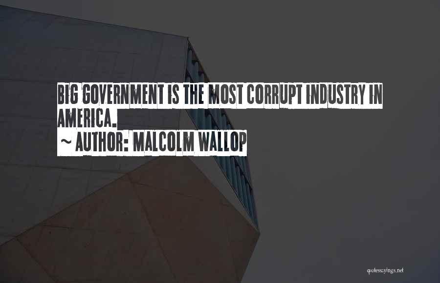 Our Corrupt Government Quotes By Malcolm Wallop