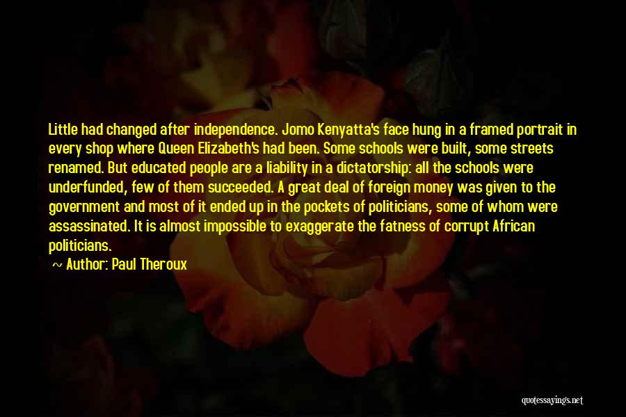 Our Corrupt Government Quotes By Paul Theroux