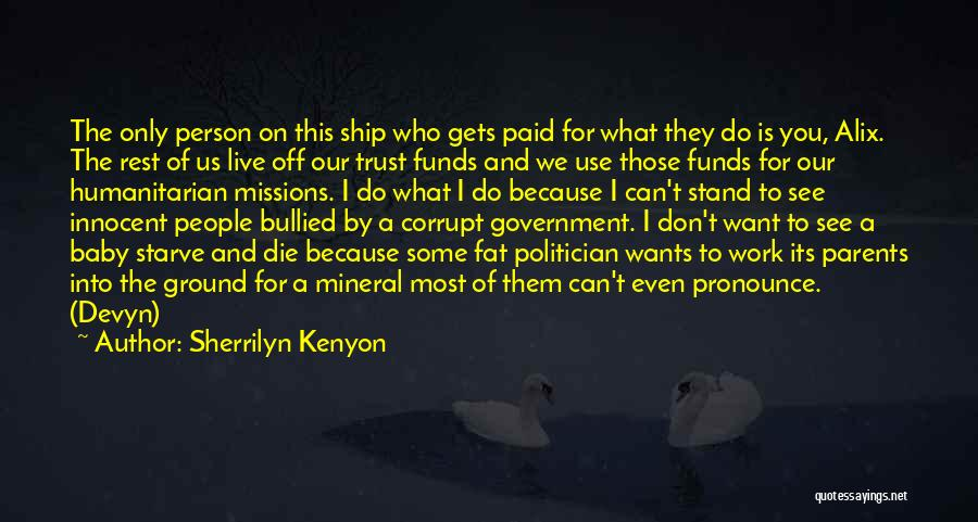 Our Corrupt Government Quotes By Sherrilyn Kenyon