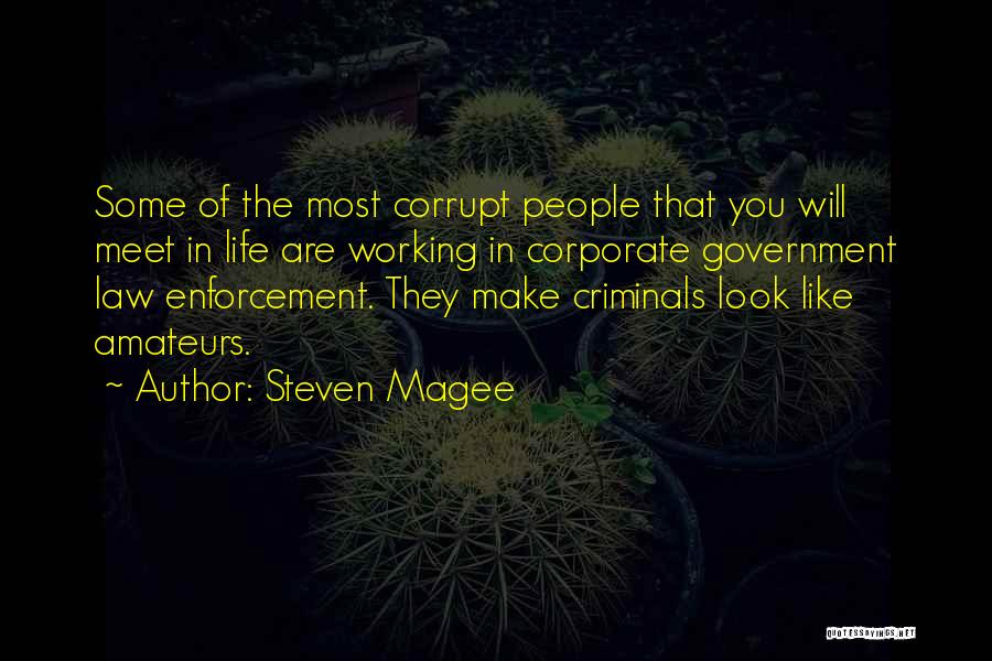 Our Corrupt Government Quotes By Steven Magee