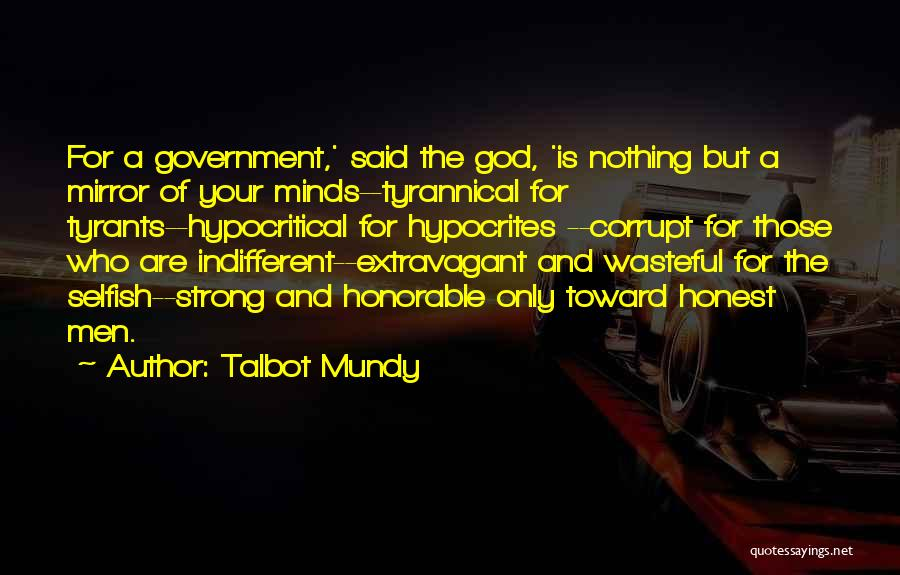 Our Corrupt Government Quotes By Talbot Mundy