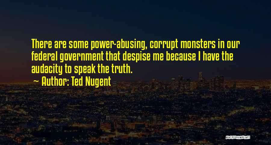 Our Corrupt Government Quotes By Ted Nugent
