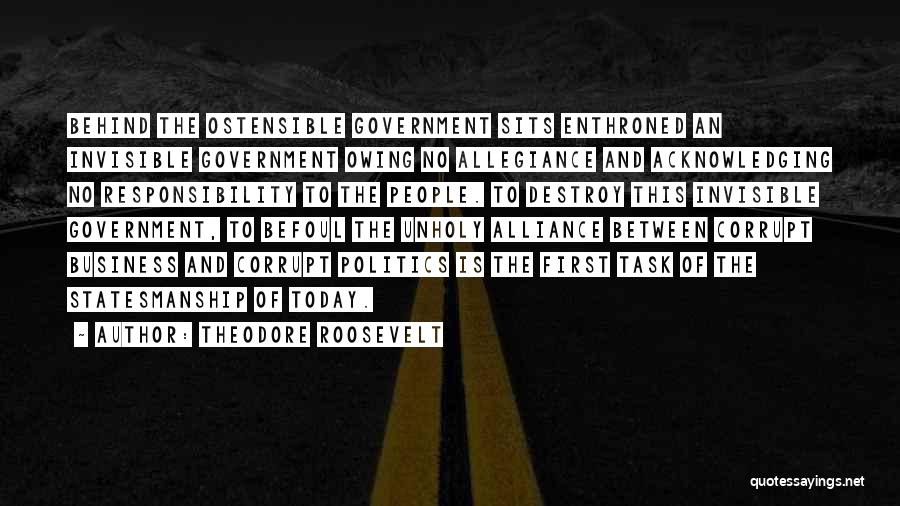 Our Corrupt Government Quotes By Theodore Roosevelt