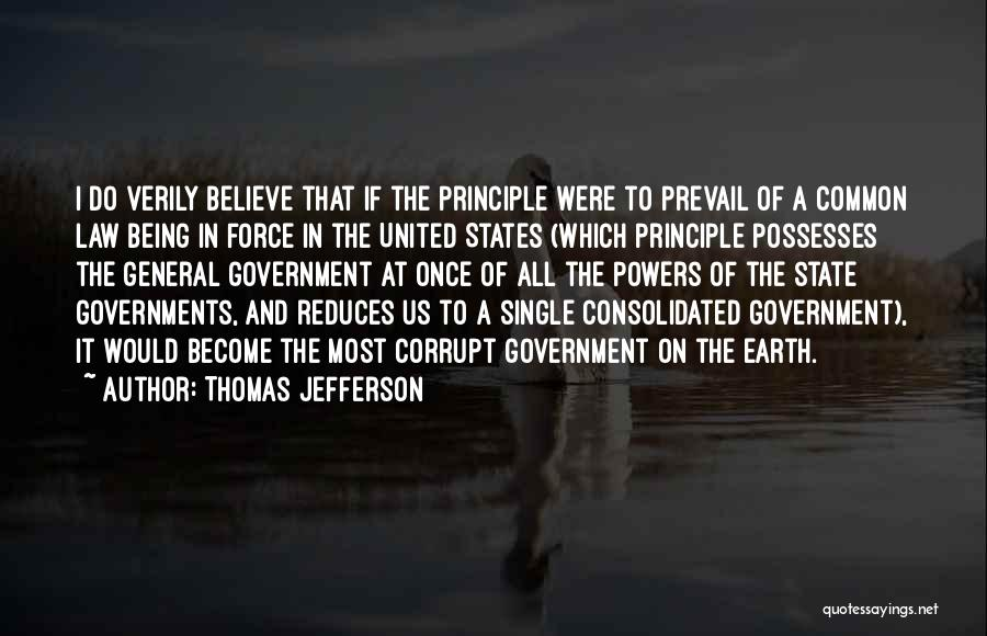 Our Corrupt Government Quotes By Thomas Jefferson