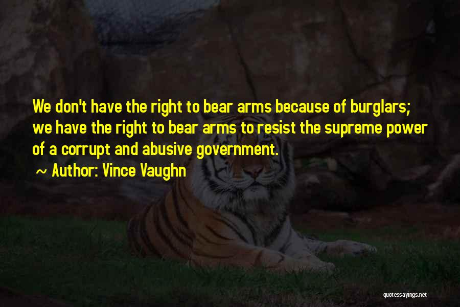 Our Corrupt Government Quotes By Vince Vaughn