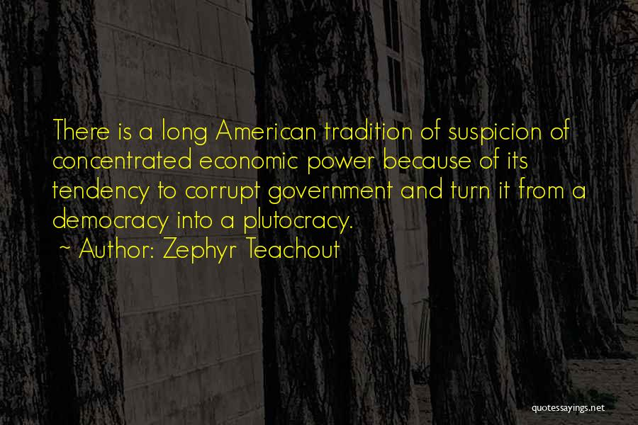 Our Corrupt Government Quotes By Zephyr Teachout
