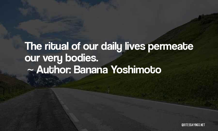 Our Daily Lives Quotes By Banana Yoshimoto