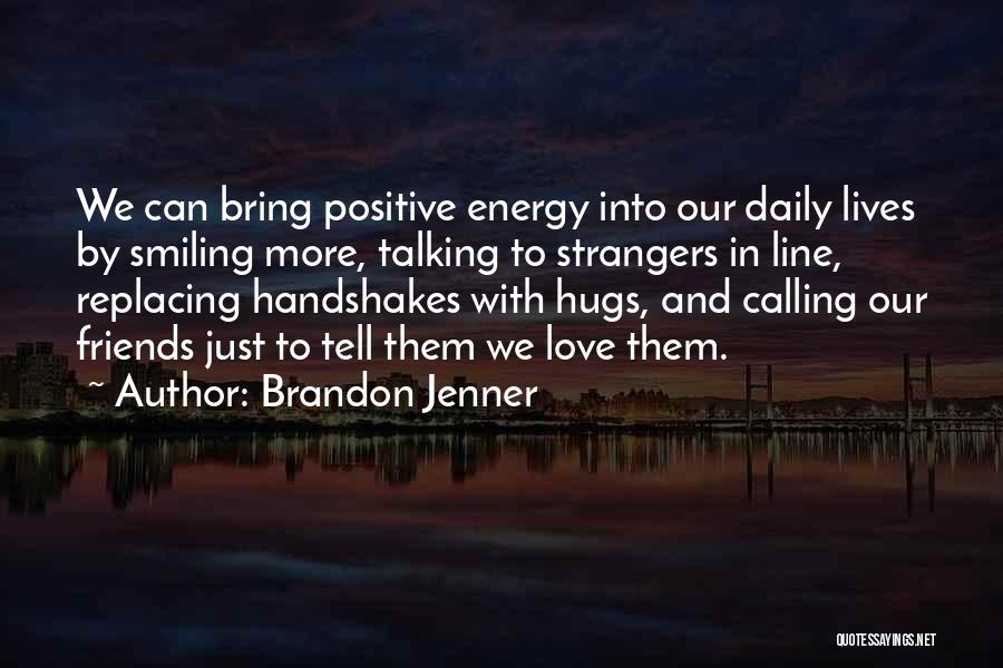 Our Daily Lives Quotes By Brandon Jenner