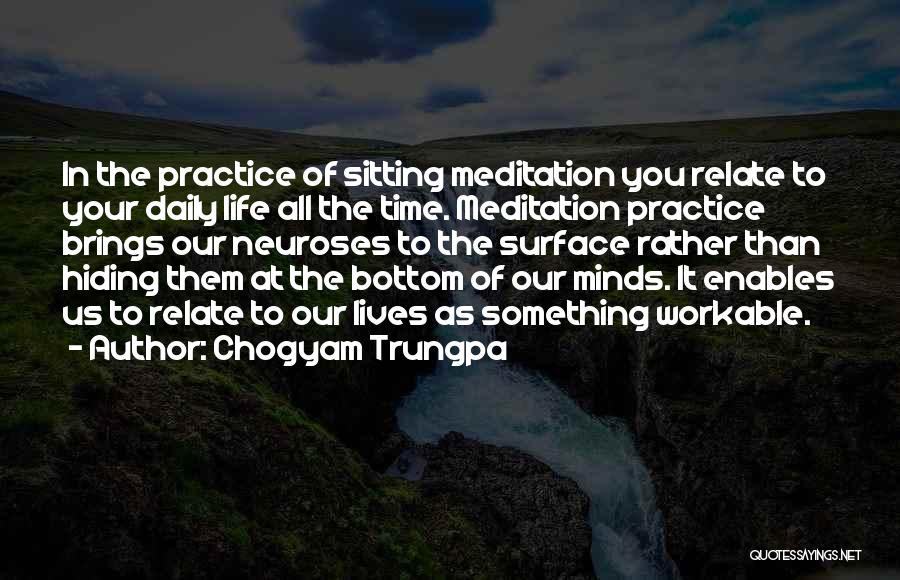 Our Daily Lives Quotes By Chogyam Trungpa