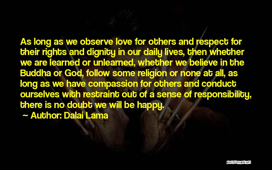 Our Daily Lives Quotes By Dalai Lama