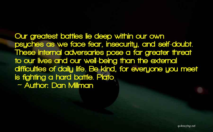 Our Daily Lives Quotes By Dan Millman