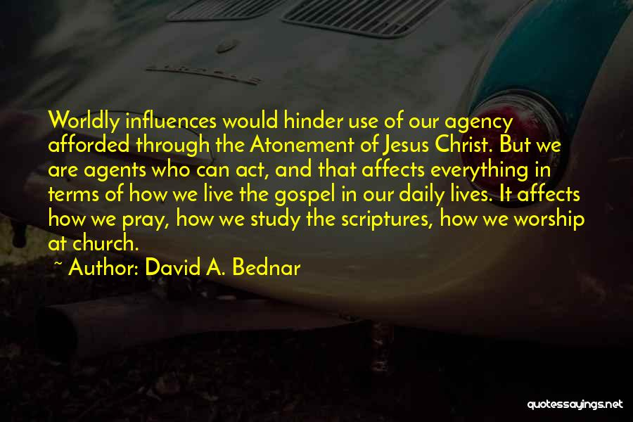 Our Daily Lives Quotes By David A. Bednar
