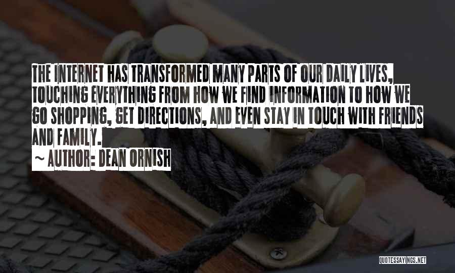 Our Daily Lives Quotes By Dean Ornish