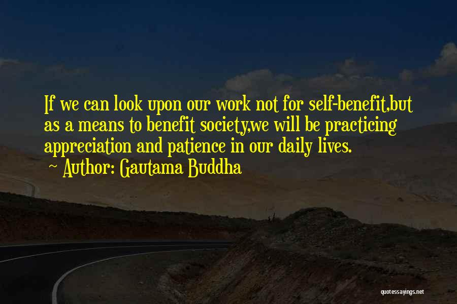 Our Daily Lives Quotes By Gautama Buddha