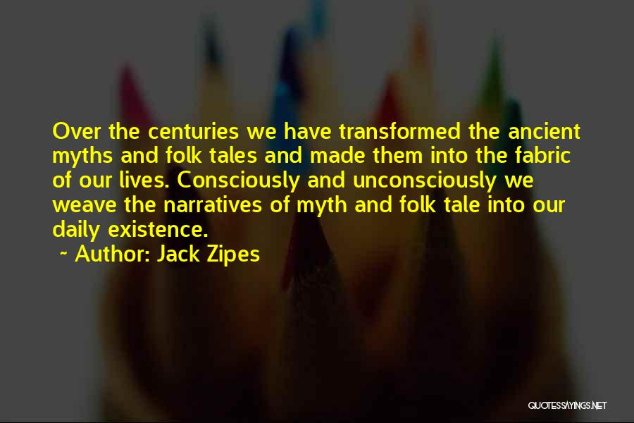 Our Daily Lives Quotes By Jack Zipes
