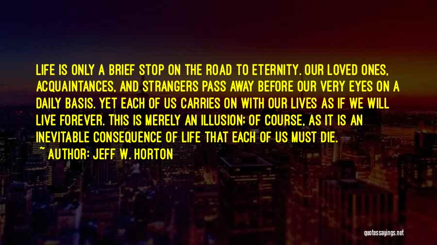 Our Daily Lives Quotes By Jeff W. Horton